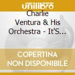 Charlie Ventura & His Orchestra - It'S All Bop To Me cd musicale di Charlie ventura & his orchestr