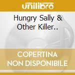 HUNGRY SALLY & OTHER KILLER.. cd musicale di TITO & TARANTULA