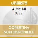 A ME MI PIACE cd musicale di Paolo Belli