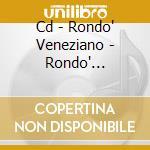CD - RONDO' VENEZIANO - RONDO' VENEZIANO GOLD cd musicale di RONDO' VENEZIANO