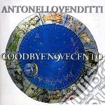Antonello Venditti - Goodbye Novecento cd musicale di Antonello Venditti