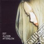 Dot Allison - Afterglow cd musicale di Dot Allison