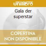 Gala der superstar cd musicale