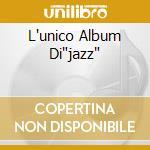 L'UNICO ALBUM DI