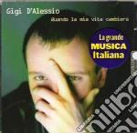 Gigi D'Alessio - Quando La Mia Vita Cambiera' cd musicale di Gigi D'alessio