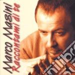 Marco Masini - Raccontami Di Te cd musicale di Marco Masini