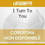 I TURN TO YOU cd musicale di Christina Aguilera