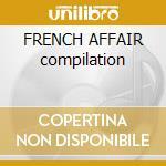 FRENCH AFFAIR compilation cd musicale di ARTISTI VARI