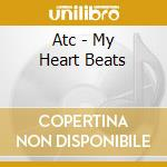 MY HEART BEATS LIKE A DRUM cd musicale di ATC