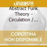 Various - Abstract Funk Theory - Circulation cd musicale di CIRCULATION