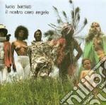 IL NOSTRO CARO ANGELO(CD ORO 24K) cd musicale di Lucio Battisti