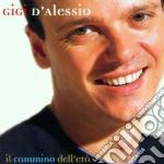 Gigi D'Alessio - Il Cammino Dell'Eta' cd musicale di Gigi D'alessio