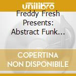 ABSTRACT FUNK THEORY cd musicale di FREDDY FRESH