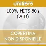 100% HITS-80's (2CD) cd musicale di ARTISTI VARI