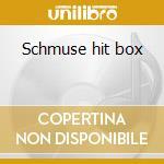 Schmuse hit box cd musicale