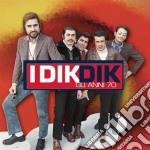 Dik Dik - Gli Anni 70: I Dik Dik cd musicale di DIK DIK