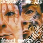 Articolo 31 - Domani Smetto cd musicale di ARTICOLO 31