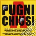 A PUGNI CHIUSI (2CDX1) econ. cd musicale di ARTISTI VARI