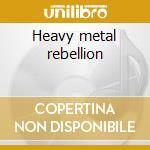 Heavy metal rebellion cd musicale