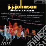 J.J.Johnson - Broadway Express cd musicale di J.j.johnson