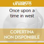 Once upon a time in west cd musicale di Ennio Morricone