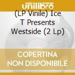 (LP VINILE) Ice t presents:westside lp vinile