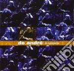 Fabrizio De Andre' - De Andre' In Concerto cd musicale di Fabrizio De Andrè