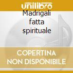 Madrigali fatta spirituale cd musicale di Claudio Monteverdi
