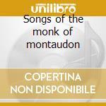 Songs of the monk of montaudon cd musicale di Artisti Vari