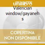 Valencian window/gayaneh s cd musicale di Khachaturian