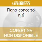 Piano concerto n.6 cd musicale di Beethoven