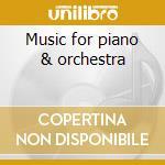Music for piano & orchestra cd musicale di Frank Martin