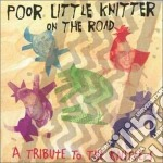 Poor Little Knitter On The Road - A Tribute To The Knitters cd musicale di Poor little knitter on the roa