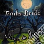 Trailer Bride - Whine De Lune cd musicale di Bride Trailer