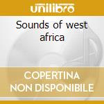 Sounds of west africa cd musicale di The kora & the xylop