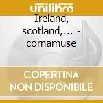Ireland, scotland,... - cornamuse cd musicale di Bagpipe The