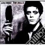 Lou Reed - The Bells cd musicale di REED LOU