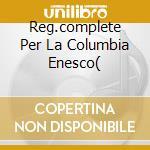 REG.COMPLETE PER LA COLUMBIA ENESCO( cd musicale di ENESCU GEORGE