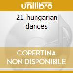 21 hungarian dances cd musicale di Johannes Brahms