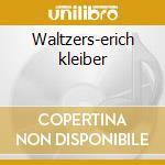 Waltzers-erich kleiber cd musicale di Johann Strauss