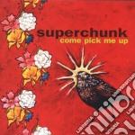 Superchunk - Come Pick Me Up cd musicale di SUPERCHUNK