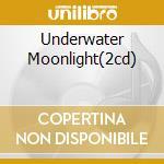 UNDERWATER MOONLIGHT(2CD) cd musicale di Boys Soft