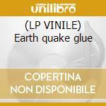 (LP VINILE) Earth quake glue lp vinile di Guided by voices