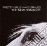 Pretty Girls Make Graves - The New Romance cd musicale di PRETTY GIRLS MAKE GRAVES
