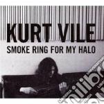 Kurt Vile - Smoke Ring For My Halo cd musicale di Vile Kurt