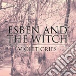 Esben And The Witch - Violet Cries cd musicale di ESBEN AND THE WITCH