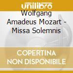 Mozart - Missa Solemnis - Nikolaus Harnoncourt cd musicale di MOZART/HARNONCOURT