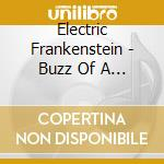 Electric Frankenstein - Buzz Of A 1000 Volts cd musicale di Frankenstein Electric