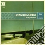Taking Back Sunday - Tell All Your Friends cd musicale di Taking back sunday