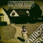Hawthorne Heights - The Silence In Black And White cd musicale di Heights Hawthorne